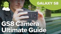 Video: Everything you need to know about the Galaxy camera Samsung 8, Samsung Galaxy, S8 Phone, Android Camera, Galaxy S8, Need To Know, Everything, Articles, Google Search