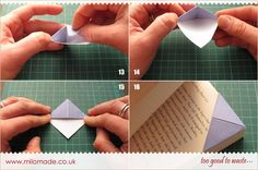 Origami Bookmark Tutorial from Milomade. How to make delightfully simple bookmarks using origami that sit on the corner of the page you want to mark. Make them from fancy papers, or maps, music or as in my example, envelopes.