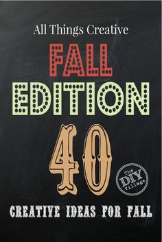 All Things Creative Fall Edition - Over 40 awesome fall projects, recipes, and inspirations