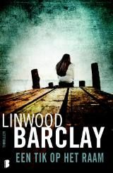 (B) Linwood Barclay - Een tik op het raam (2014) Nadat een privédetective een lift heeft gegeven aan een 16-jarig meisje, wordt zij als vermist gemeld en wordt haar vriendin vermoord gevonden.