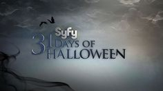 Syfy's Lineup for 31 DAYS OF HALLOWEEN