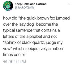 There is no s in the first one tho - That's because it's supposed to be The quick brown fox jumpS over the lazy dog.
