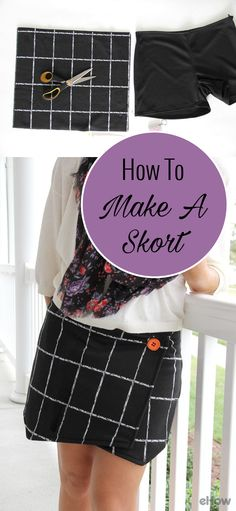 DIY your own skort from a pair of shorts and fabric of your choosing! Only basic sewing skills necessary. Easy tutorial here: http://www.ehow.com/how_4969516_make-skort.html?utm_source=pinterest.com&utm_medium=referral&utm_content=freestyle&utm_campaign=fanpage