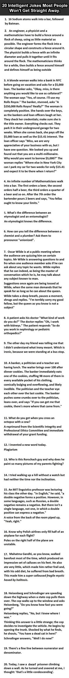 People send me stuff. This list of 20 intelligent jokes with a smattering of science and engineering jokes is worth sharing. Some won't get all of them, for example, I have no idea what #1 is…