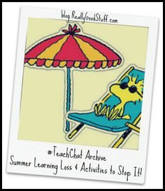 #TeachChat Archive - Summer Learning Loss and Ways to Stop It - June 12 2013