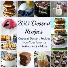 200 Dessert Recipes: Copycat Dessert Recipes from Your Favorite Restaurants + More | So many copycat recipes, so little time.
