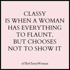 etiquette and manners woman quotes ~ etiquette and manners woman - etiquette and manners woman being a lady - etiquette and manners woman classy - etiquette and manners woman how to be - etiquette and manners woman quotes Great Quotes, Quotes To Live By, Me Quotes, Motivational Quotes, Inspirational Quotes, Good Woman Quotes, Style Quotes, Beautiful Lady Quotes, Boss Quotes