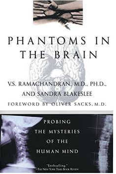 Phantoms in the Brain: Probing the Mysteries of the Human Mind by V. S. Ramachandran http://www.amazon.com/dp/0688172172/ref=cm_sw_r_pi_dp_CXvKwb0845MFF