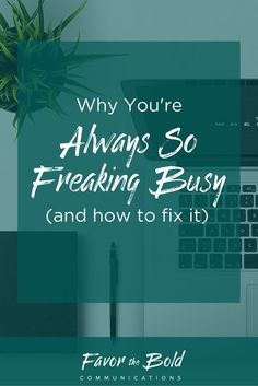 Why you always feel so freaking busy-- and how to fix it. [Communications…
