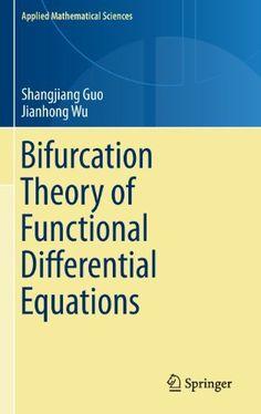 Bifurcation Theory of Functional Differential Equations / Shangjiang Guo, Jianhong Wu