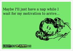 Maybe I'll just have a nap...