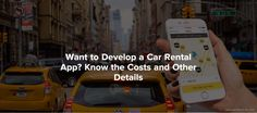 From the number of mobile app development companies available out there, what offers you the best deal for developing a car rental app. Tech Blogs, Mobile App Development Companies, Car Rental