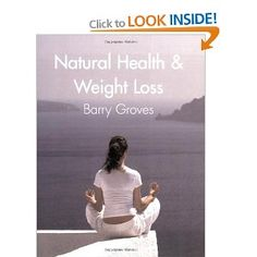Natural Health and Weight Loss: Amazon.co.uk: Barry Groves: Books    http://PhilosBooks.com
