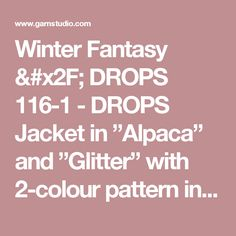 "Winter Fantasy / DROPS 116-1 - DROPS Jacket in ""Alpaca"" and ""Glitter"" with 2-colour pattern in round yoke. Size S to XXXL. Long socks in ""Fabel"" with the same pattern. - Free pattern by DROPS Design"