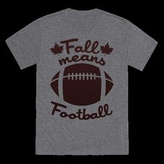 Fall means football! Get amped for football season this fall with this great shirt! | HUMAN