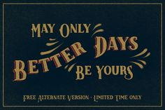 LK Better Days + *free* alternate by Cellar Door on Creative Market