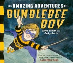 The Amazing Adventures of Bumblebee Boy by David Soman and Jacky Davis