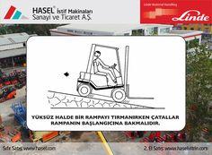 Önce İş Güvenliği!Yüksüz halde bir rampayı tırmanırken çatallar rampanın başlangıcına bakmalıdır. www.hasel.com | www.haselvitrin.com