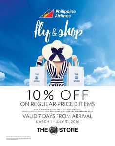 FLY & SHOP with Philippine Airlines and The SM Store!  Get 10% OFF on regular-priced items with a minimum of P1500 purchase upon presentation of your Philippine Airlines Local Boarding Pass!  Valid 7 days from arrival. See photo for more details.  Promo valid until July 31, 2016.  http://mypromo.com.ph/