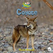 Coyote—by Nicole Boswell Series: Zoozoo Animal World GR Level: E Genre: Informational