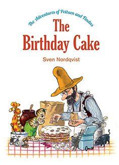 The Birthday Cake: The Adventures of Pettson & Findus (The Adventures of Pettson and Findus) by Sven Nordqvist http://www.amazon.com/dp/0735842035/ref=cm_sw_r_pi_dp_sX9nvb1Q266XD