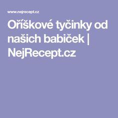 Oříškové tyčinky od našich babiček | NejRecept.cz