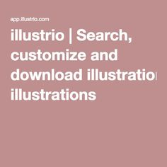 illustrio | Search, customize and download illustrations