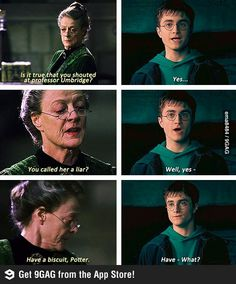 Minerva McGonagall is awesome. PROFESSOR MCGONAGAL!!! She's a PROFESSOR!!!! GOSH!! ;)