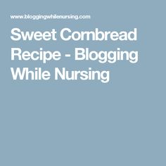 Thanksgiving is right around the corner, so I want to share with you a recipe that I am truly thankful for–cornbread. It's simple, straight to the point, and very easy to make. Sweet Cornbread, Nursing, Blogging, Thanksgiving, Thankful, Breads, Easy, Food Ideas, Recipes