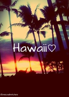 Hawaii. I can't wait to go here this spring  break guys!!!:)-Lexi