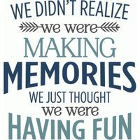 Silhouette Design Store - View Design #81459: we didn't realize making memories phrase