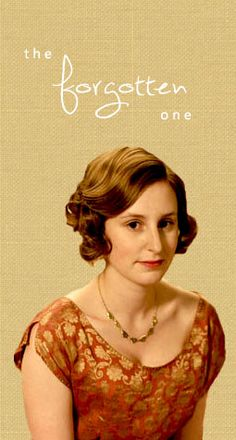 Lady Edith....She needs to stop playing around and marry Sir Anthony already!