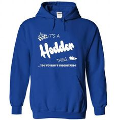 Cool its a Hodder Thing You Wouldnt Understand  T Shirt, Hoodie, Hoodies T shirts