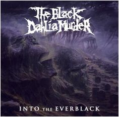 The Black Dahila Murder – Into the Everblack – Single (iTunes Version) Death Metal, The Black Dahlia Murder, Metal Albums, Heavy Metal Bands, Music Bands, Metal Art, Scary, Songs, Artificial Intelligence