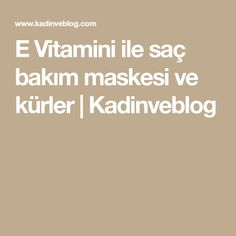 E Vitamini ile saç bakım maskesi ve kürler | Kadinveblog Life Hacks, Health Fitness, Personal Care, Hair, Yogurt, Silk, Masks, Personal Hygiene, Health And Fitness