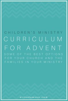 GREAT options for Advent curriculum for children's ministry // all include a family devotional or family ministry piece // LOVE
