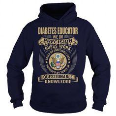 Diabetes Educator We Do Precision Guess Work Knowledge T Shirts, Hoodies. Get it now ==► https://www.sunfrog.com/Jobs/Diabetes-Educator--Job-Title-107101589-Navy-Blue-Hoodie.html?41382