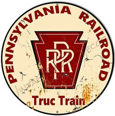 "Vintage Style "" Pennsylvania Railroad - Truc Train "" Round Metal Sign, rusted $25.00"