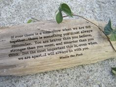 Winnie the Pooh is known for his loyalty and deep care for his friends. Allow the words of this wise little bear to serve as a sweet reminder for any of your loved ones all driftwood is found along the California coastlines in and around the San Francisco Bay. each piece is 100% unique and one of a kind.