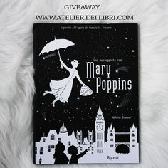 """Atelier dei Libri: Recensione """"Una passeggiata con Mary Poppins"""" di Hélène Druvert + giveaway  #UnaPasseggiataConMaryPoppins #Atelierdeilibri"""