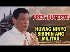 PRESIDENT DUTERTE : HUWAG NINYO SISIHIN ANG MILITAR! # Philippines, Presidents, Military
