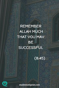 REMEMBER ALLAH MUCH THAT YOU MAY BE SUCCESSFUL. #Quran #Allah