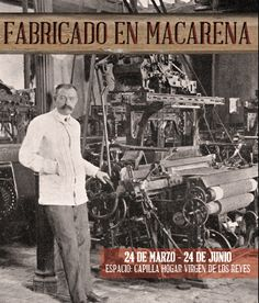 Fabricado en Macarena : [exposición]  /  comisarios, Julián Sobrino Simal, José Lucas Chaves Maza http://fama.us.es/record=b2661961~S5*spi