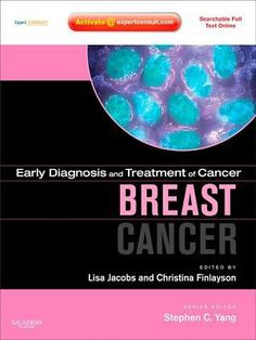 Breast cancer (2011). Editor(s): Lisa Jacobs, Christina A. Finlayson.