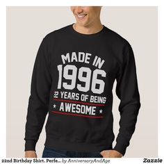 22nd Birthday Shirt. Perfect Costume For Men/Women Sweatshirt - Outdoor Activity Long-Sleeve Sweatshirts By Talented Fashion & Graphic Designers - #sweatshirts #hoodies #mensfashion #apparel #shopping #bargain #sale #outfit #stylish #cool #graphicdesign #trendy #fashion #design #fashiondesign #designer #fashiondesigner #style