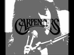 """All You Get From Love Is A Love Song"" Carpenters"