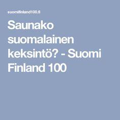 Saunako suomalainen keksintö? - Suomi Finland 100