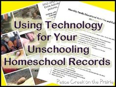 Using technology for your Unschooling Homeschool Record Keeping. Quick, easy to change and add to, and nice professional looking for the portfolio you keep.