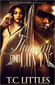 Thuggin and Lovin - Kindle edition by TC Littles. Literature & Fiction Kindle eBooks @ Amazon.com.
