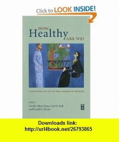 How Healthy Are We? A National Study of Well-Being at Midlife (The John D. and Catherine T. MacArthur Foundation Series on Mental Health and De) (9780226074771) Orville Gilbert Brim, Carol D. Ryff, Ronald C. Kessler , ISBN-10: 0226074773  , ISBN-13: 978-0226074771 ,  , tutorials , pdf , ebook , torrent , downloads , rapidshare , filesonic , hotfile , megaupload , fileserve